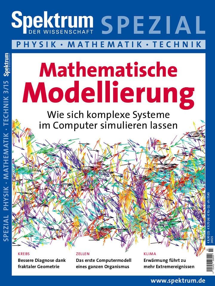 Heftcover Spektrum der Wissenschaft Spezial Physik – Mathematik – Technik 3/2015 Mathematische Modellierung