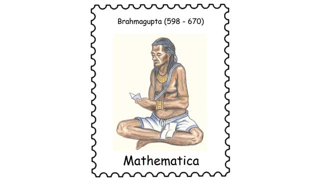 Brahmagupta (598 – 670)