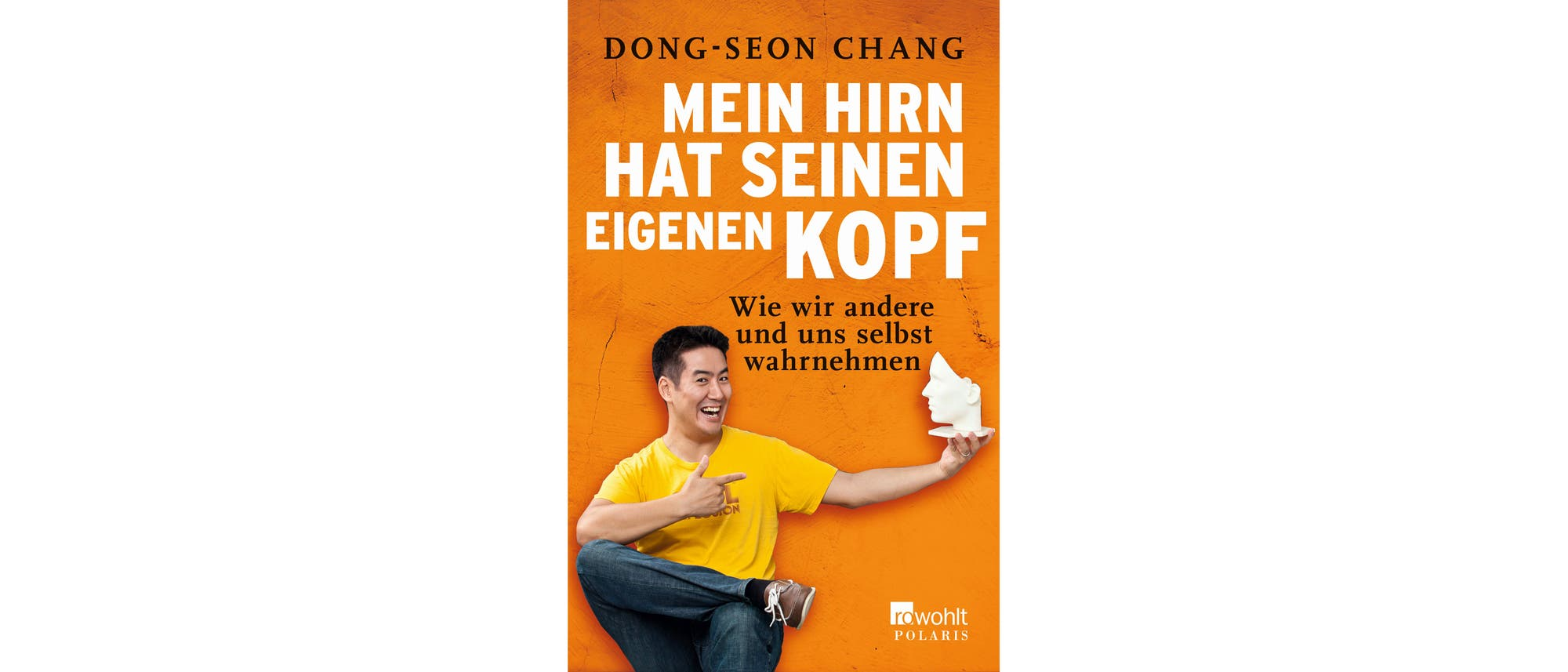 Buchcover: Dong-Seon Chang - Mein Hirn hat seinen eigenen Kopf