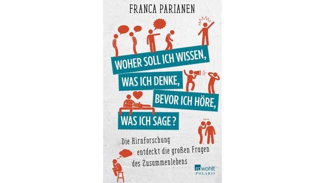 """Cover des Buches """"Woher soll ich wissen, was ich denke, bevor ich höre, was ich sage?"""" von Franka Parianen"""