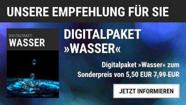 """Unsere Empfehlung: Das Digitalpaket """"Wasser"""" heute für 5,50 EUR statt 7,99 EUR"""