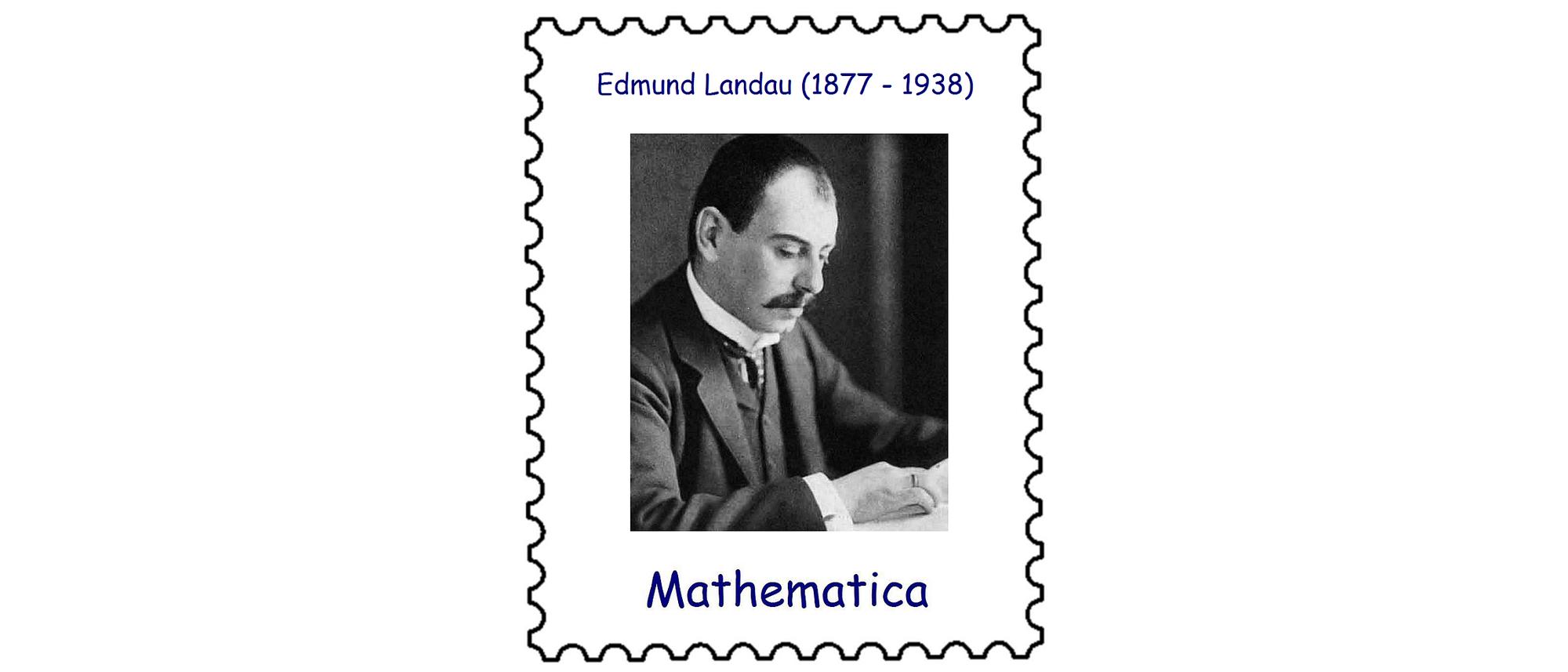 Edmund Landau (1877 – 1938)