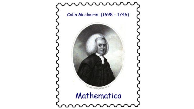 Colin Maclaurin (1698–1746)