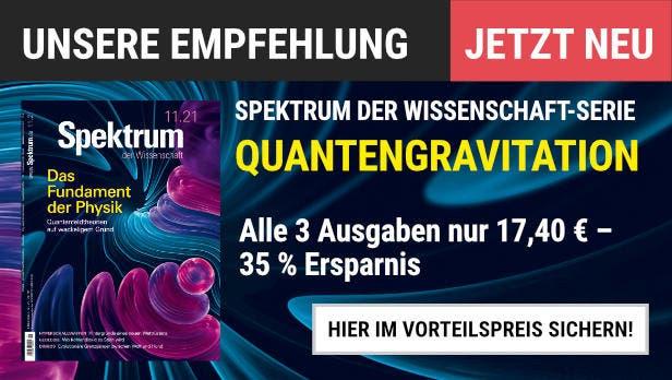 """Spektrum der Wissenschaft-Serie """"Quantengravitation"""": Jetzt im Miniabo alle drei Teile der Serie zum Vorteilspreis lesen."""