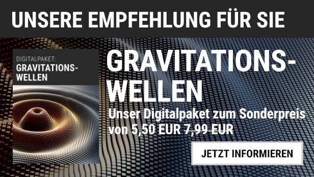 """Unsere Empfehlung: Das Digitalpaket """"Gravitationswellen"""" für 5,50 EUR statt 7,99 EUR"""
