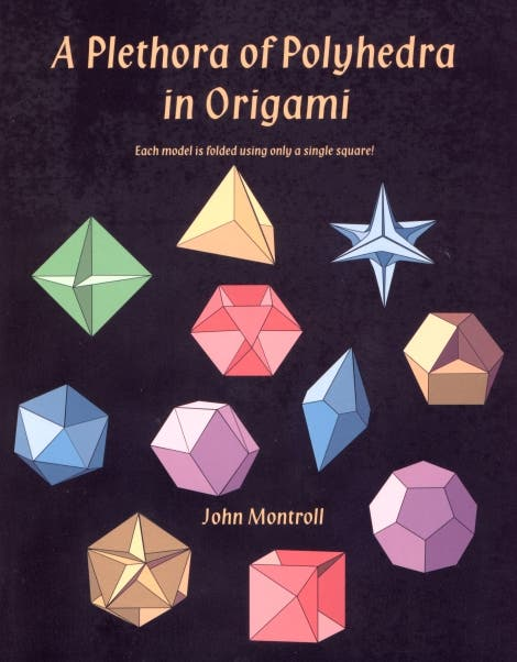 John Montroll:<br>A Plethora of Polyhedra in Origami