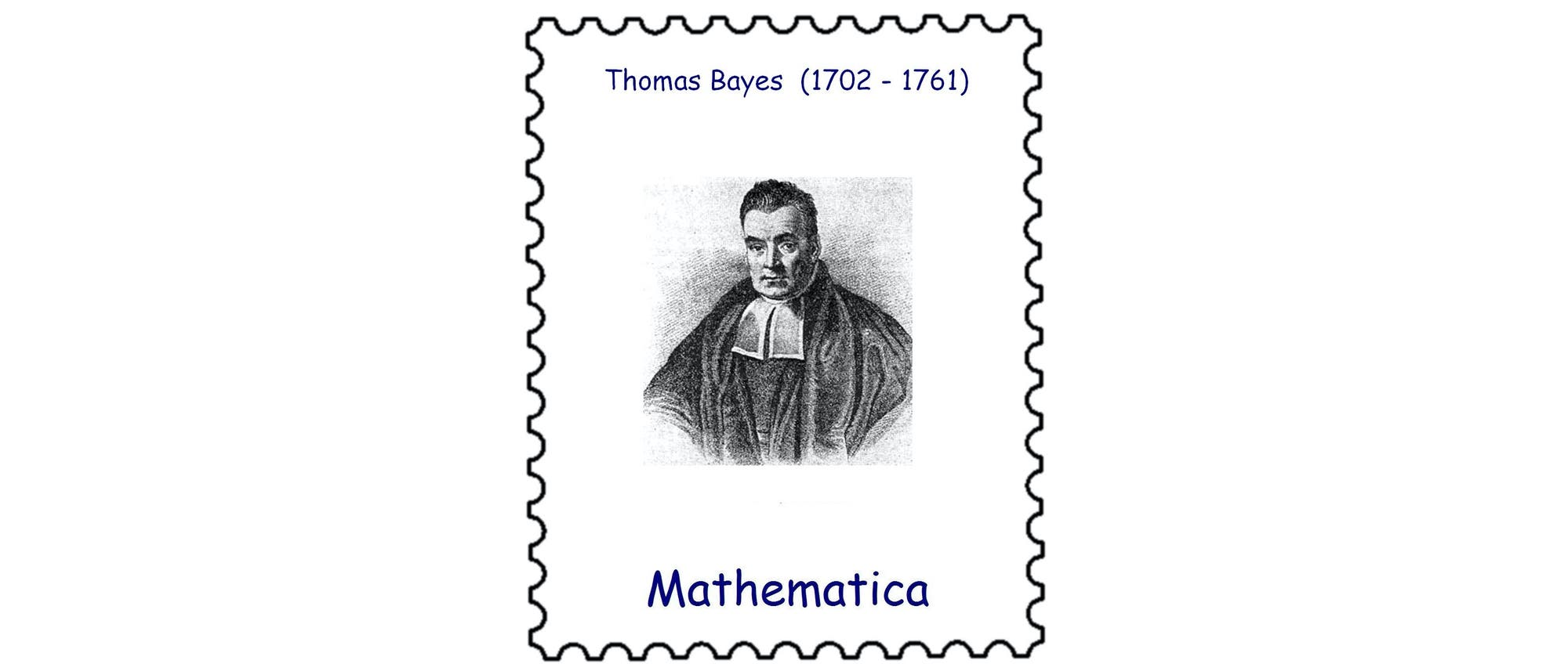 Thomas Bayes (1701–1761)