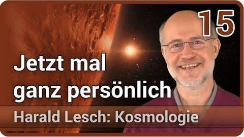 Harald Lesch • Jetzt mal ganz persönlich   Kosmologie