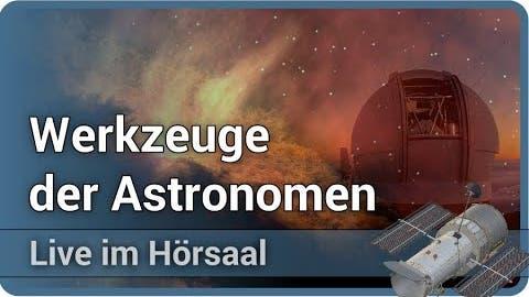 Werkzeuge der Astronomen