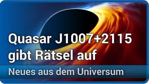 Poniua´ena • Quasar J1007+2115 mit 1,5 Mrd. Sonnenmassen im frühen