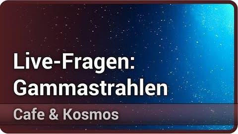 Live-Fragen: Gammablitze   Moritz Hütten