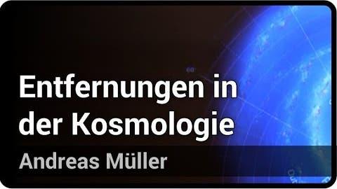 Entfernungen im expandierenden Universum   Andreas Müller