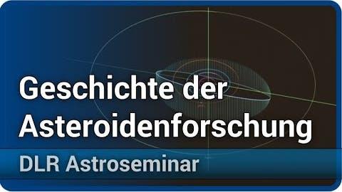 Geschichte der Asteroidenforschung • DLR-Astroseminar 2020 (Vortrag