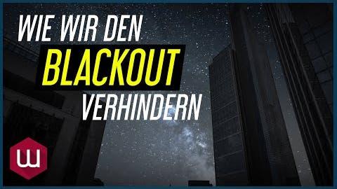 Wie wir den Blackout verhindern können