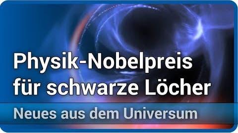 Nobelpreis für Physik 2020: Roger Penrose, Andrea Ghez, Reinhard Genzel