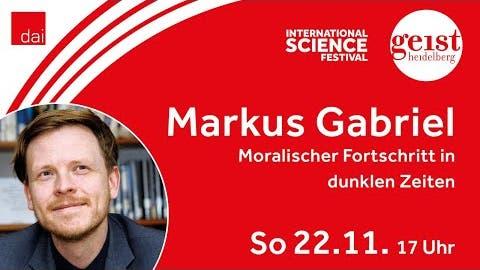 """Markus Gabriel """"Moralischer Fortschritt in dunklen Zeiten"""" – Geist H"""