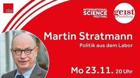 """Martin Stratmann """"Politik aus dem Labor?"""" – Geist Heidelberg"""