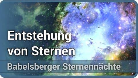 Entstehung von Sternen  • Babelsberger Sternennächte | Philipp Giri