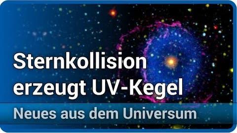 Sternkollision erzeugt UV-Kegel um TYC 2597-735-1 • Neues aus dem Un