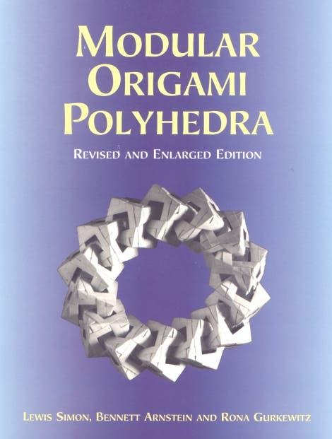 Lewis Simon, Bennett Arnstein und Rona Gurkewitz: Modular Origami Polyhedra
