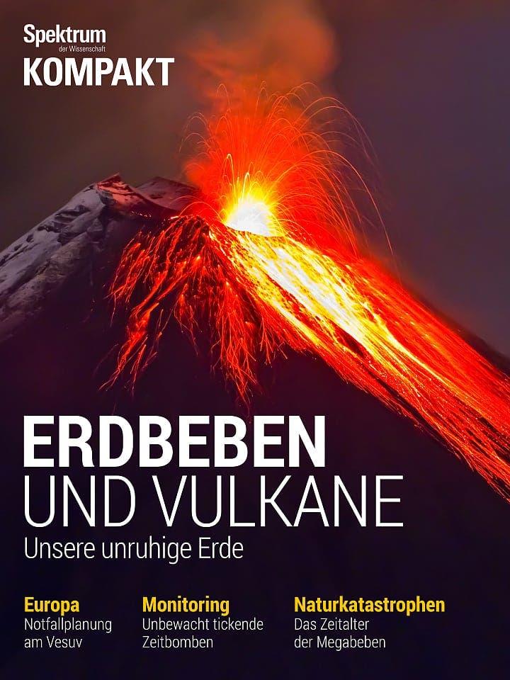 Spektrum Kompakt:  Erdbeben und Vulkane – unsere unruhige Erde