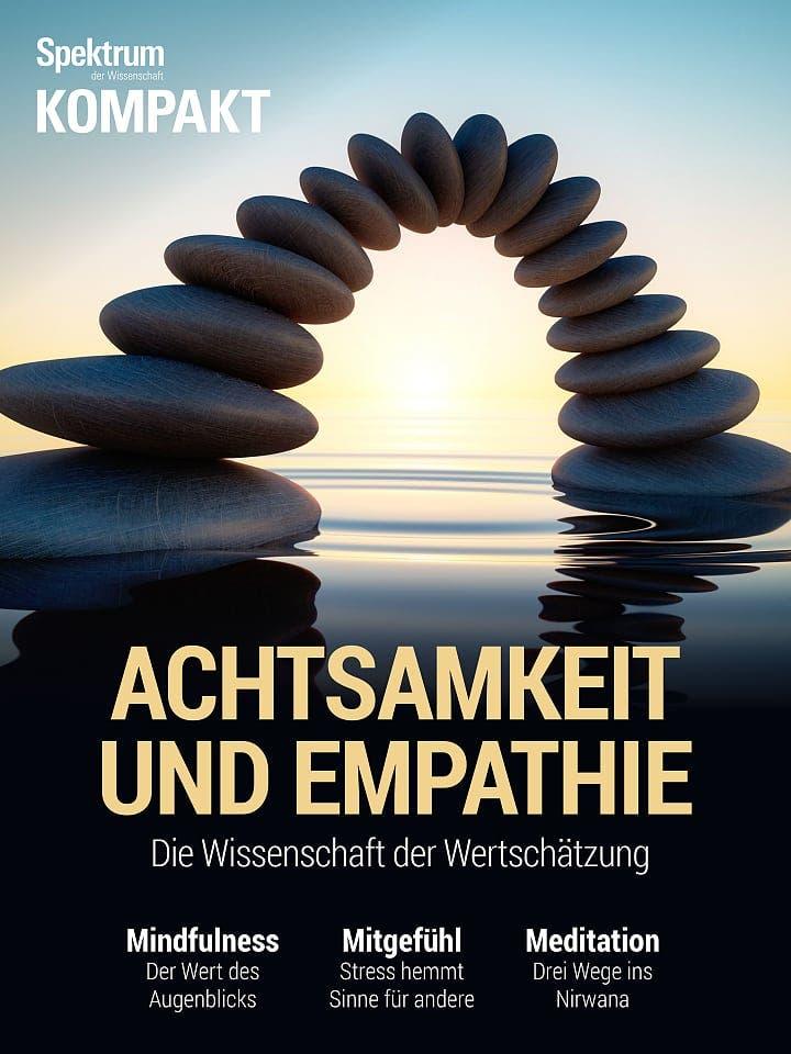 Spektrum Kompakt:  Achtsamkeit und Empathie – Die Wissenschaft der Wertschätzung