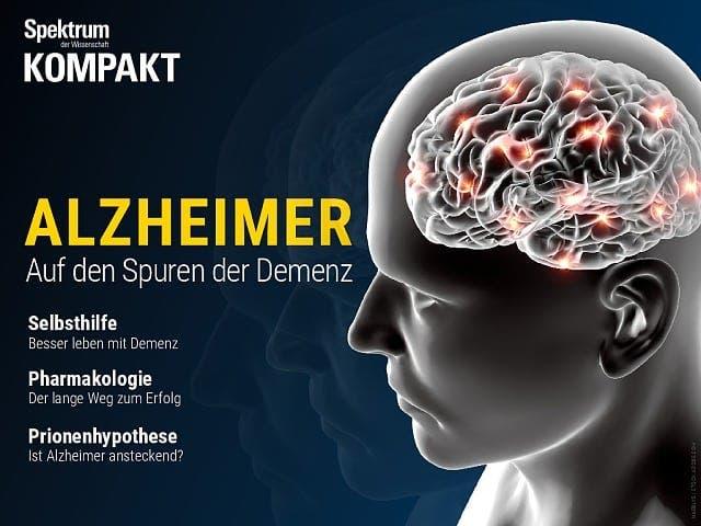 Spektrum Kompakt:  Alzheimer – Auf den Spuren der Demenz