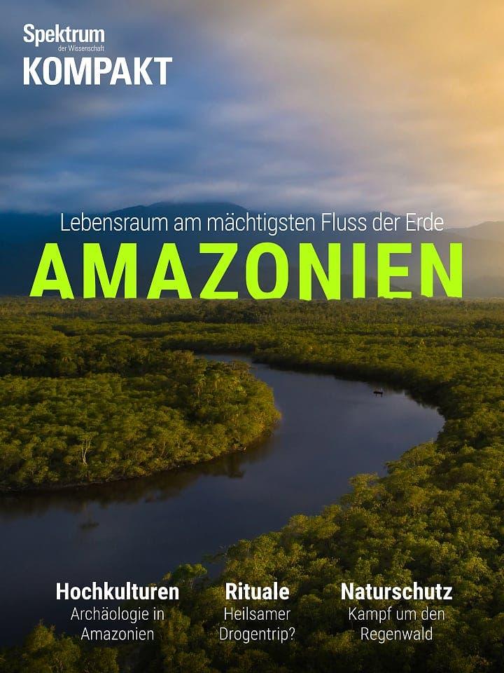 Spektrum Kompakt:  Amazonien – Lebensraum am mächtigsten Fluss der Erde