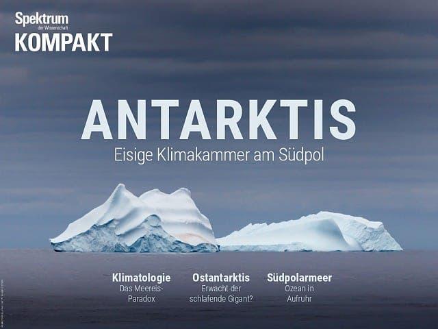 Spektrum Kompakt:  Antarktis – Eisige Klimakammer am Südpol