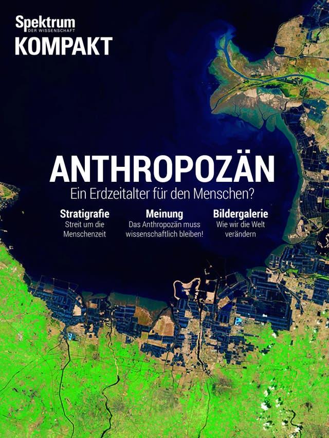 Anthropozän - ein Erdzeitalter für den Menschen?