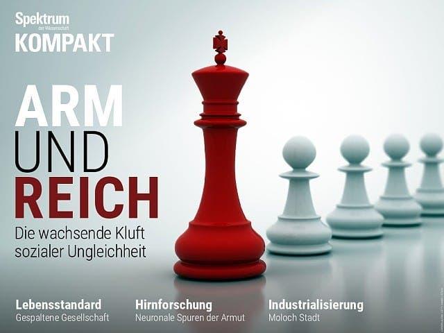 Spektrum Kompakt:  Arm und Reich – Die wachsende Kluft sozialer Ungleichheit
