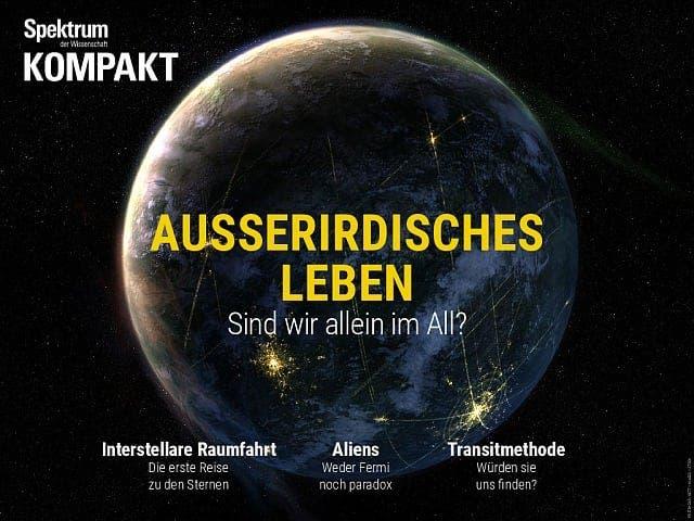Spektrum Kompakt:  Außerirdisches Leben – Sind wir allein im All?