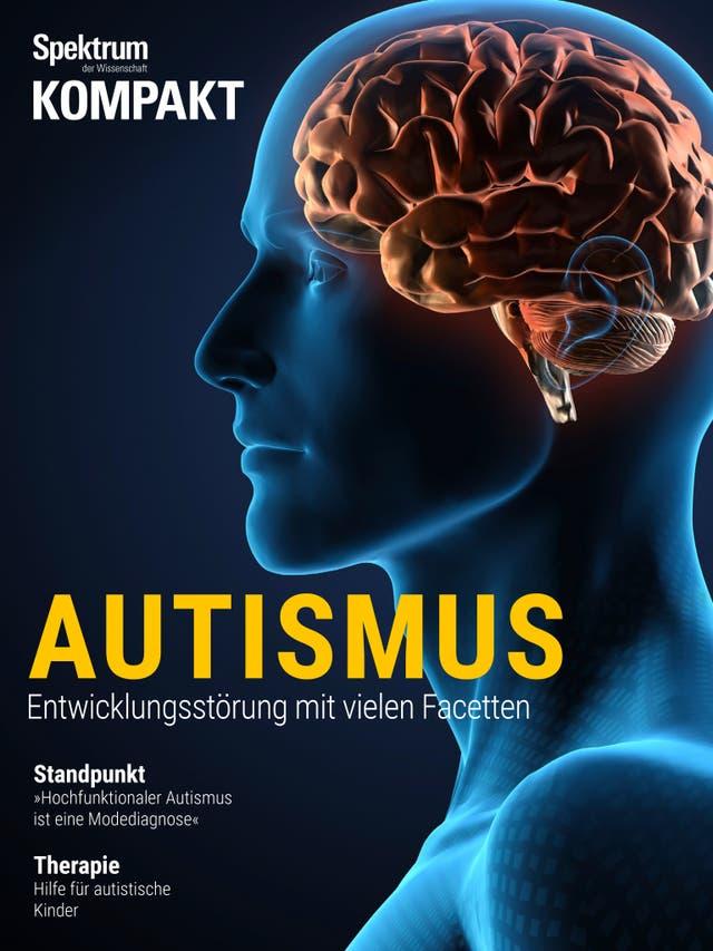 Autismus - Entwicklungsstörung mit vielen Facetten