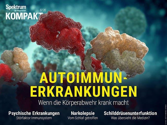 Spektrum Kompakt:  Autoimmunerkrankungen – Wenn die Körperabwehr krank macht