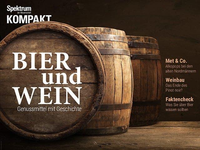 Spektrum Kompakt:  Bier und Wein – Genussmittel mit Geschichte