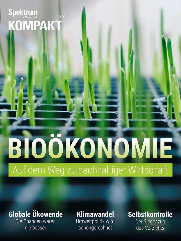 Spektrum Kompakt:  Bioökonomie – Auf dem Weg zu nachhaltiger Wirtschaft