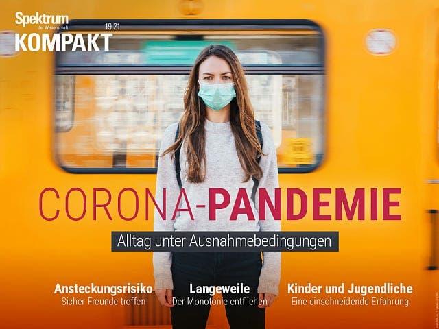 Spektrum Kompakt:  Corona-Pandemie – Alltag unter Ausnahmebedingungen