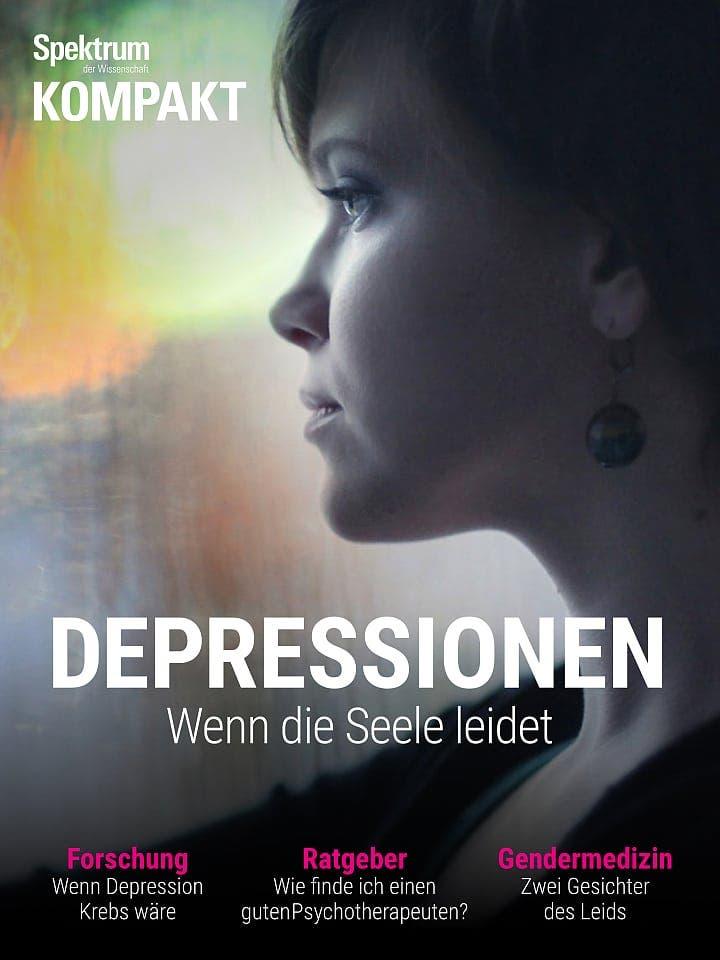 Spektrum Kompakt:  Depressionen – Wenn die Seele leidet
