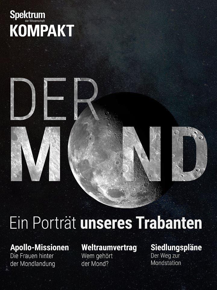 Spektrum Kompakt:  Der Mond – Ein Porträt unseres Trabanten