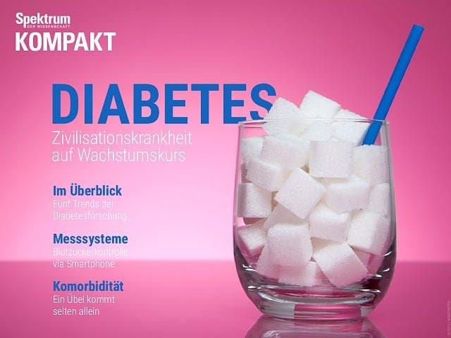 Spektrum Kompakt:  Diabetes – Zivilisationskrankheit auf Wachstumskurs