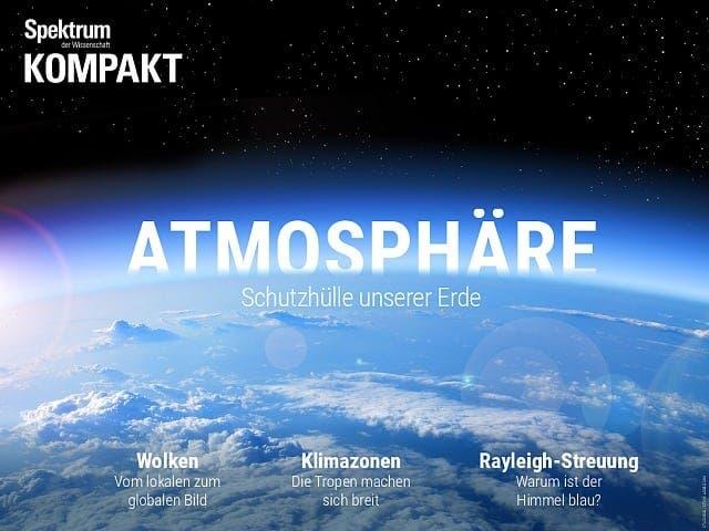 Spektrum Kompakt:  Die Atmosphäre – Schutzhülle der Erde