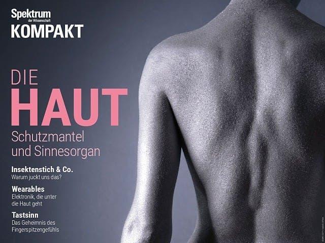 Spektrum Kompakt:  Die Haut – Schutzmantel und Sinnesorgan