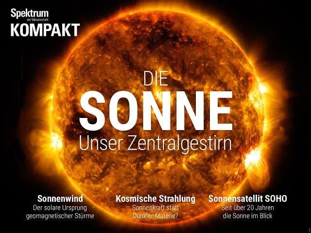 Spektrum Kompakt:  Die Sonne – Unser Zentralgestirn