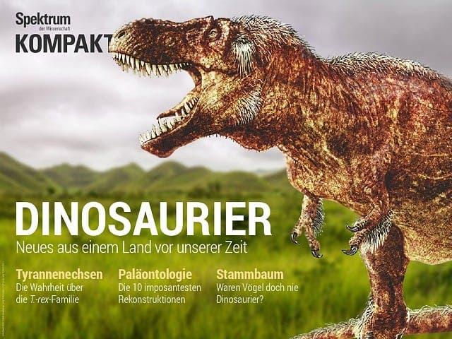 Spektrum Kompakt:  Dinosaurier – Neues aus einem Land vor unserer Zeit