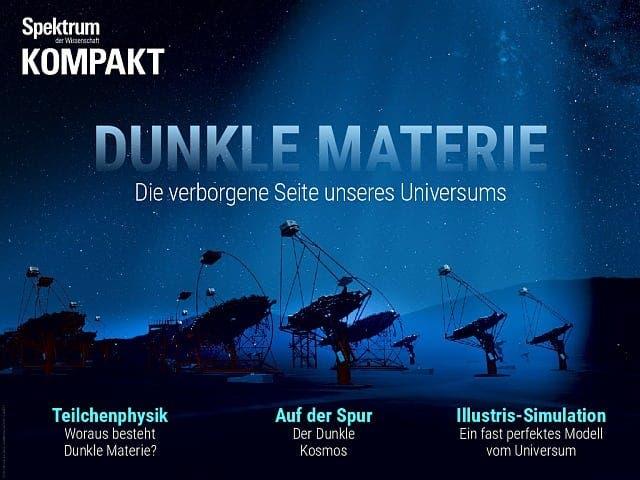Spektrum Kompakt:  Dunkle Materie – Die verborgene Seite unseres Universums