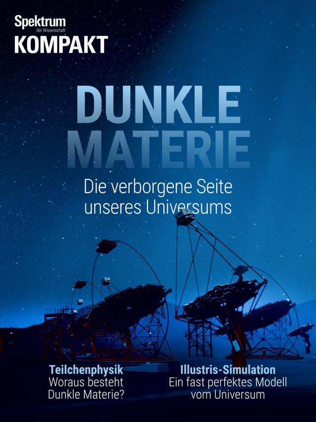 Dunkle Materie - Die verborgene Seite unseres Universums