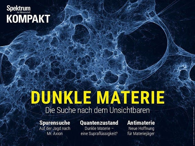 Spektrum Kompakt:  Dunkle Materie – Die Suche nach dem Unsichtbaren