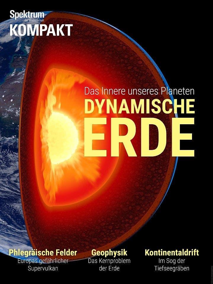 Spektrum Kompakt:  Dynamische Erde – Das Innere unseres Planeten
