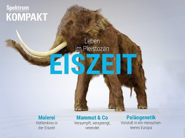 Spektrum Kompakt:  Eiszeit – Leben im Pleistozän