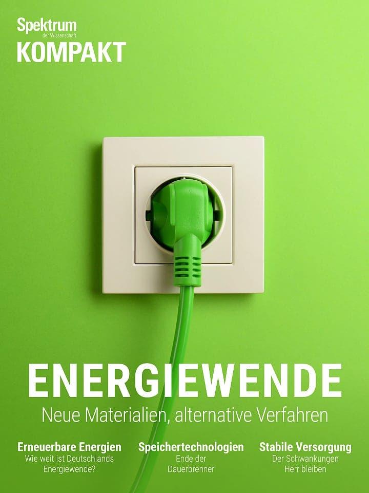 Spektrum Kompakt:  Energiewende – Neue Materialien, alternative Verfahren